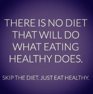 there-is-no-diet-that-will-do-what-eating-healthy-does-skip-the-diet-just-eat-healthy
