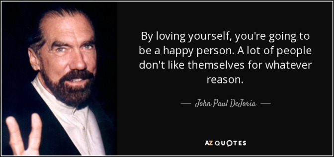 by-loving-yourself-you-re-going-to-be-a-happy-person-a-lot-of-people-don-t-likeFamous-Quotes-About-Love-Dating