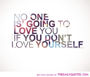 if-you-dont-love-yourself-life-quotes-sayings-pictures