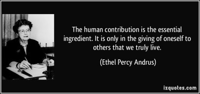 quote-the-human-contribution-is-the-essential-ingredient-it-is-only-in-the-giving-of-oneself-to-others-ethel-percy-andrus-5439